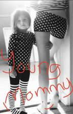 Young Mommy  by stylessgirll
