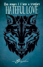 HATEFUL LOVE ● by _Gezoh_