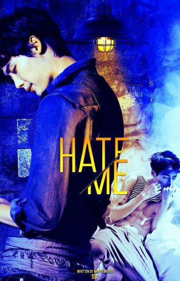 Hate me [Finished]