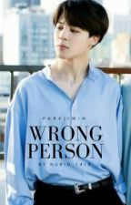 [ Completed ] Wrong Person  | Jimin | by Nurin_1418
