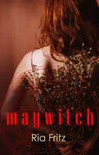 Maywitch (GirlxGirl) by RiaFritzWrites