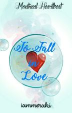 To Fall in Love (Montreal Wild Love #1) by iammeraki