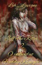 Jeff the killer 2 (O indivíduo Freddy Krueger) by Leh_Lavigne