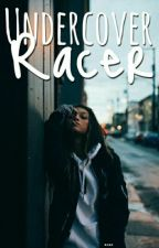 Undercover Racer by Hallie_The_Quiet_One