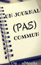 Un journal (pas) commun [EN RÉÉCRITURE] by xMeella