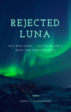 To Be A Rejected Luna by laurensjewelz