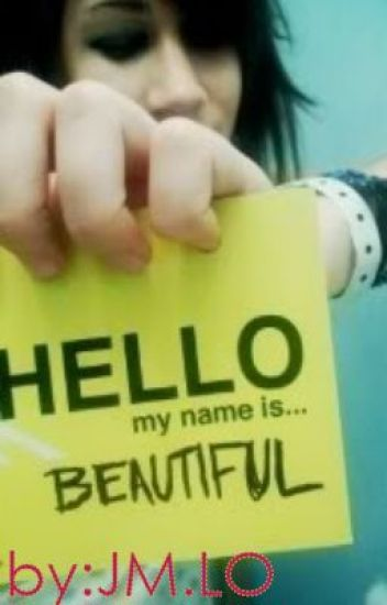 Hello, My Name Is...Beautiful
