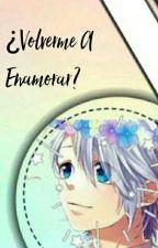 Volverme a Enamorar? (Yukki x Tu) by grynicami