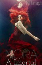 Nora, A Imortal  by Kath_Zeph