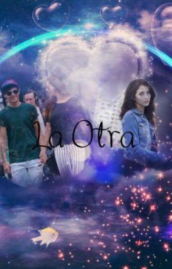 LA OTRA (Louis tomlinson y tu)