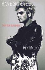 Have you ever... (Gerard WayX reader) by deathcupcake67