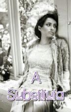 Adaptação: A Substituta ✔ by RayhBennett