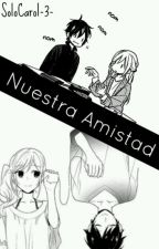 Nuestra Amistad [Editando7^7] by Solomika-3-