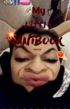 My Little Rant Book by iloveyo0u