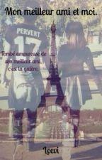 Mon meilleur ami et moi. by Melodie2311