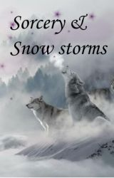 Sorcery and Snow storms by Hyenaswritings