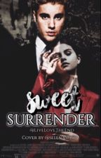 Sweet Surrender  by LiveLoveTheEnd