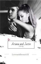 Ariana and Justin :Love story #Wattys2017 by loveandbeauti15