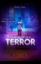 CONTOS DE TERROR para ler antes de dormir by JheyLeeAutora