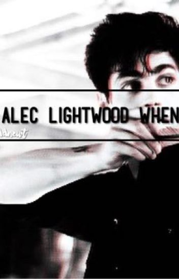 Alec Lightwood When ←
