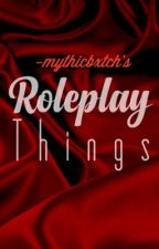 Roleplay Things by mythicbxtch_07