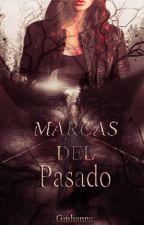 Marcas Del Pasado © by I0amMili