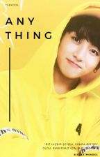 anything  ※ vkook by biggestmendes