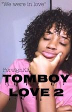 Tomboy Love 2 by ForeignKid