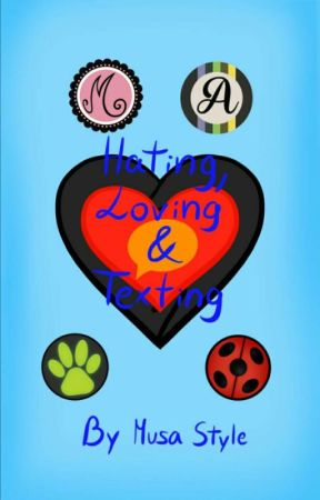 Hating, Loving & Texting (REVISING) by MusaStyle