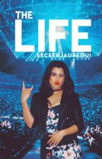 The Life - Lauren/You by sxckerjauregui