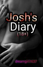 Josh's Diary (18+) by dreamgirl1637