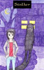 Stalker by slinkynatasha04