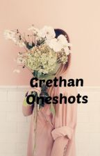 Grethan Oneshots by TheAestheticGirl