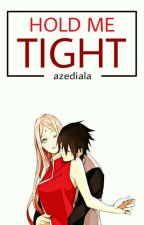 Hold me tight // Sasusaku by Azediala