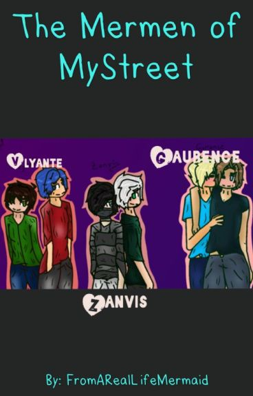 The Mermen of MyStreet (Zanvis, Gaurance, and Vylante)