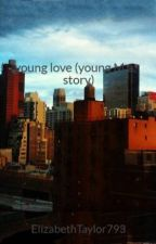 young love (young M.a. story) by ElizabethTaylor793