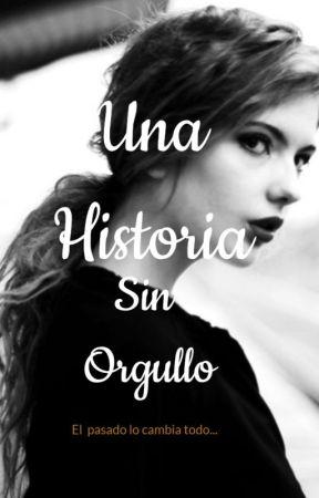 """""""UNA HISTORIA SIN ORGULLO"""" by Haruminic"""