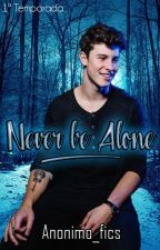Never Be Alone || SHAUSTIN by anonimo_fics