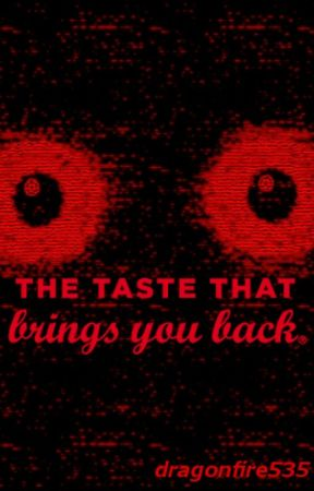The Taste That Brings You Back [An FNAF Fanfiction] by dragonfire535