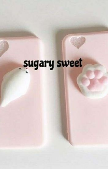 sugary sweet | a.cullen