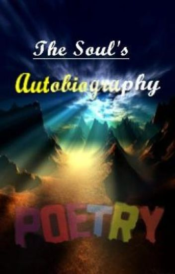 The Soul's Autobiography