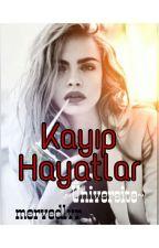 KAYIP HAYATLAR- ÜNİVERSİTE by mervedlvr