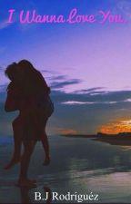 I Wanna Love You. [PAUSADA] by betsyjrs