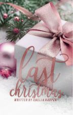 Last Christmas (Book 1 in the Christmas Series) by Spruce_Goose