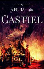 A Filha do Castiel by Marianeycrey610