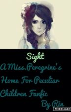 Sight•A Millard Nullings Fanfic by TheWeirdoWriterRin