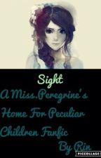 Sight•A Millard Nullings Fanfic by TheWeirdoWriterRin