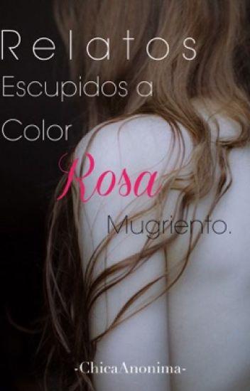Relatos escupidos a color rosa mugriento.