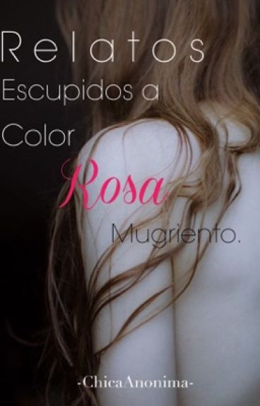 Relatos escupidos a color rosa mugriento.