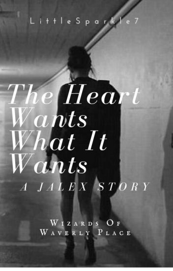 The Heart Wants What It Wants - A Jalex Story Told Through Songfics || WoWP
